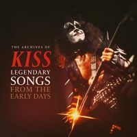 Cover KISS - The Archive Of KISS - Legendary Songs From The Early Early Days