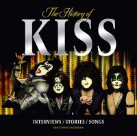 Cover KISS - The History Of KISS - Interviews / Stories / Songs
