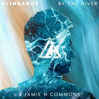 Cover Klingande & Jamie N Commons - By The River