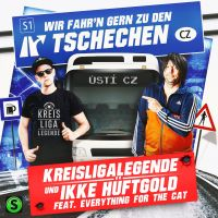 Cover Kreisligalegende und Ikke Hüftgold feat. Everything For The Cat - Wir fahr'n gern zu den Tschechen