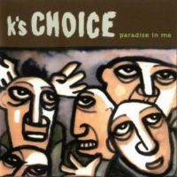 Cover K's Choice - Paradise In Me