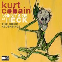 Cover Kurt Cobain - Montage Of Heck - The Home Recordings