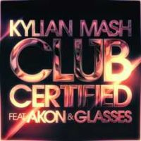 Cover Kylian Mash feat. Akon & Glasses - Club Certified