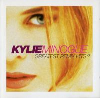 Cover Kylie Minogue - Greatest Remix Hits 3