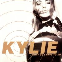 Cover Kylie Minogue - What Do I Have To Do