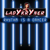 Cover Ladykryner - Rhythm Is A Dancer