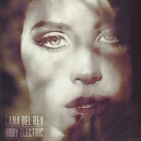 Cover Lana Del Rey - Body Electric