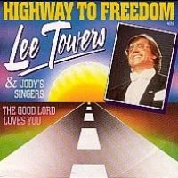 Cover Lee Towers & Jody's Singers - Highway To Freedom