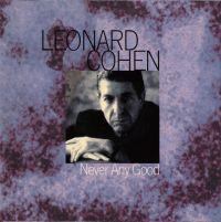 Cover Leonard Cohen - Never Any Good