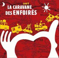 Cover Les Enfoirés - 2007: La caravane des Enfoirés