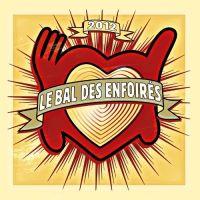 Cover Les Enfoirés - 2012: Le bal des Enfoirés