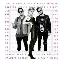 Cover Leslie Shaw & Mau y Ricky - Faldita