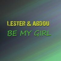 Cover Lester & Abdou - Be My Girl
