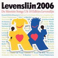 Cover Levenslijn - Levenslijn 2006 - De mooiste songs uit 10 edities Levenslijn