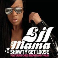 Cover Lil' Mama feat. Chris Brown and T-Pain - Shawty Get Loose