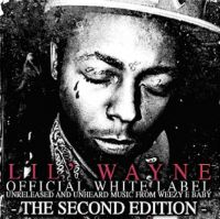 Cover Lil' Wayne - Official White Label: Unreleased And Unheard Music From Weezy E Baby - The Second Edition
