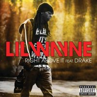 Cover Lil Wayne feat. Drake - Right Above It