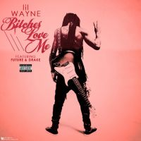 Cover Lil Wayne feat. Future & Drake - Bitches Love Me