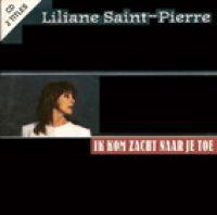 Cover Liliane Saint-Pierre - Ik kom zacht naar je toe