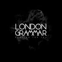 Cover London Grammar - Rooting For You