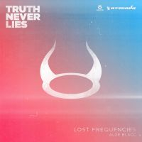 Cover Lost Frequencies feat. Aloe Blacc - Truth Never Lies