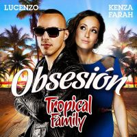 Cover Lucenzo & Kenza Farah - Tropical Family - Obsesión