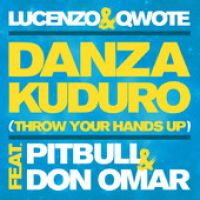 Cover Lucenzo & Qwote feat. Pitbull & Don Omar - Danza Kuduro (Throw Your Hands Up)