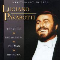 Cover Luciano Pavarotti - The Voice - The Maestro - The Man - His Music
