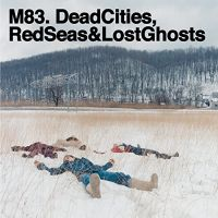 Cover M83 - Dead Cities, Red Seas & Lost Ghosts