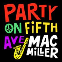 Cover Mac Miller - Party On Fifth Ave.