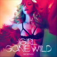 Cover Madonna - Girl Gone Wild (Remixes)