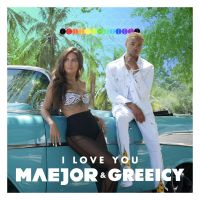 Cover Maejor & Greeicy - I Love You