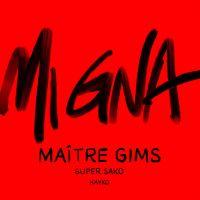 Cover Maître Gims & Super Sako feat. Hayko - Mi gna (Maître Gims Remix)
