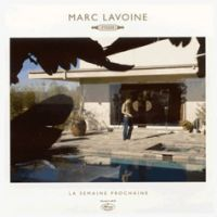 Cover Marc Lavoine - La semaine prochaine