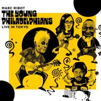 Cover Marc Ribot / The Young Philadelphians - Live In Tokyo