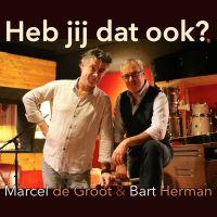 Cover Marcel de Groot & Bart Herman - Heb jij dat ook?