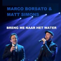 Cover Marco Borsato & Matt Simons - Breng me naar het water