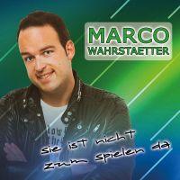 Cover Marco Wahrstaetter - Sie ist nicht zum spielen da
