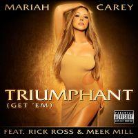 Cover Mariah Carey feat. Rick Ross & Meek Mill - Triumphant (Get 'Em)