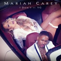 Cover Mariah Carey feat. YG - I Don't