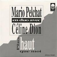 Cover Mario Pelchat & Céline Dion - Plus haut que moi