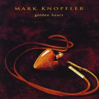 Cover Mark Knopfler - Golden Heart