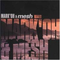 Cover Mark 'Oh & Mesh - Waves