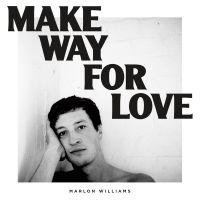 Cover Marlon Williams - Make Way For Love