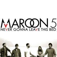 Cover Maroon 5 - Never Gonna Leave This Bed