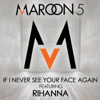 Cover Maroon 5 feat. Rihanna - If I Never See Your Face Again
