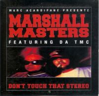 Cover Marshall Masters feat. Da TMC - Don't Touch That Stereo