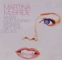 Cover Martina McBride - When God-Fearin' Women Get The Blues
