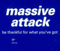 Cover Massive Attack - Be Thankful For What You've Got