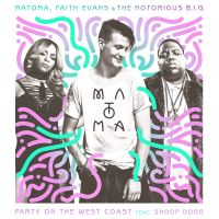Cover Matoma, Faith Evans & The Notorious B.I.G. feat. Snoop Dogg - Party On The West Coast